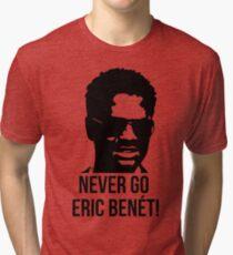 Never Go.. Tri-blend T-Shirt