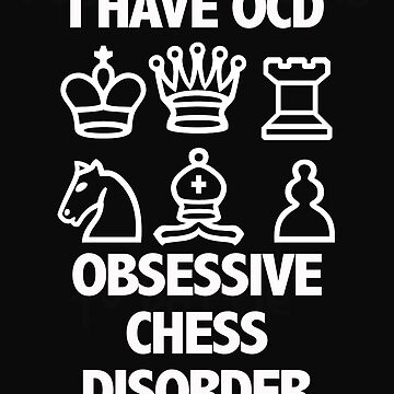Chess Funny Design - I Have OCD Obsessive Chess Disorder by kudostees