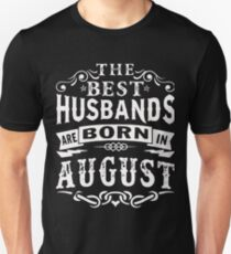 The best Husbands are born in August T-Shirt