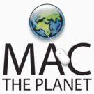 Mac The Planet Black Text by Jim Felder