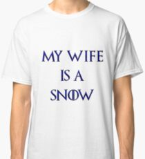 My Wife is a Snow Classic T-Shirt