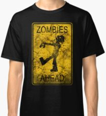 Zombies Ahead Classic T-Shirt