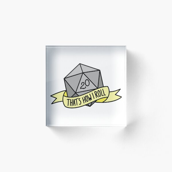 D20 - That's How I Roll Acrylic Block