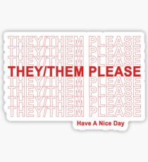 They/Them Please, Have A Nice Day! Sticker