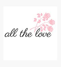 all the love roses Photographic Print