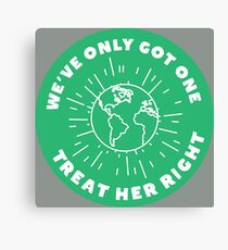 Treat Her Right (Mother Earth) Canvas Print