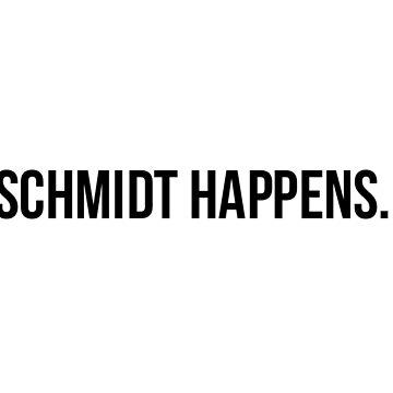 schmidt happens  by dancingmandy96