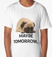 Maybe Tomorrow Sleeping Pug Long T-Shirt