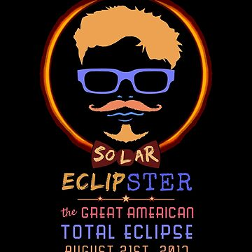 Total Solar Eclipse August 21 2017 Funny Hipster by emkayhess