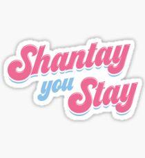 Shantay you stay - Rupaul's Drag Race Sticker