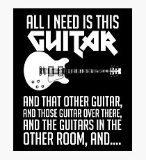 All I Need Is This Guitar Shirt Photographic Print