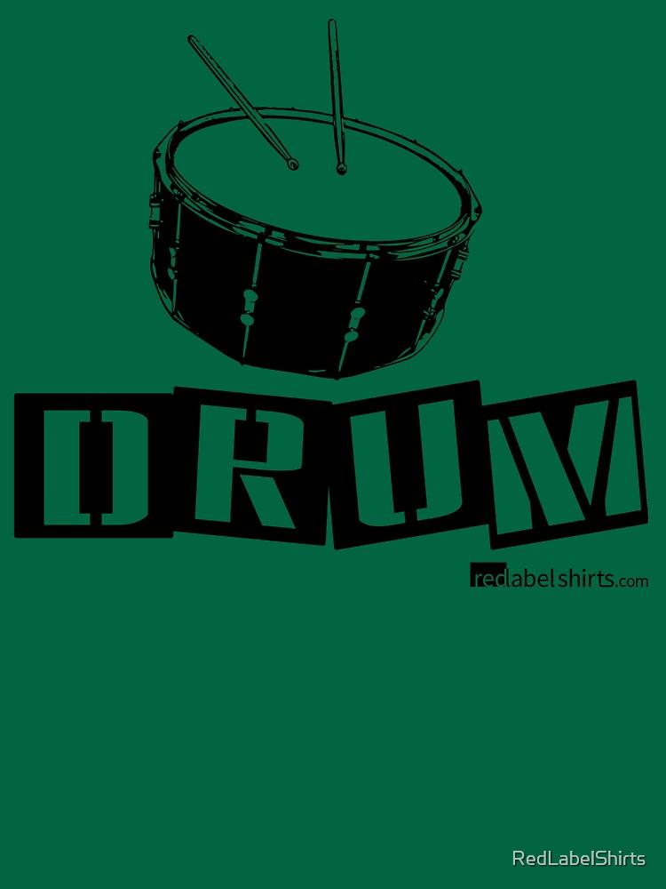 Label Me A Snare Drum (Black Lettering) by RedLabelShirts