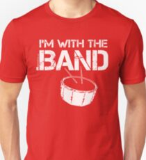 I'm With The Band - Snare Drum (White Lettering) T-Shirt
