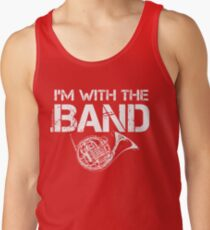 I'm With The Band - French Horn (White Lettering) Tank Top
