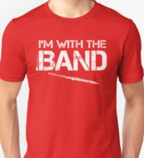 I'm With The Band - Flute (White Lettering) Unisex T-Shirt