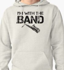 I'm With The Band - Saxophone (Black Lettering) Pullover Hoodie