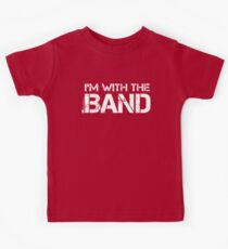 I'm With The Band (White Lettering) Kids Tee