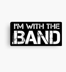 I'm With The Band (White Lettering) Canvas Print