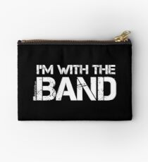 I'm With The Band (White Lettering) Studio Pouch
