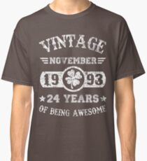 Birthday November 1993 24 Years Of Being Awesome Classic T-Shirt