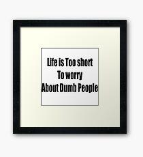 Dumb People Framed Print