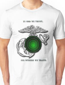 In God we trust, All others we track. Unisex T-Shirt