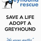 Save a Life by GreyhoundRescue