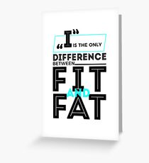 Difference Between Fit And Fat Motivational Design Greeting Card