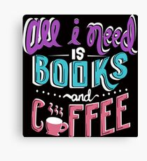 Coffee and Books Funny Canvas Print