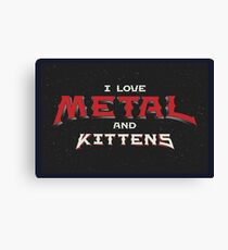 I Love Metal And Kittens Canvas Print