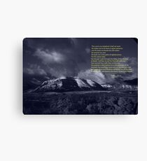 Yea though I walk through the Valley of The Shadow of Death I will fear no evil... Canvas Print