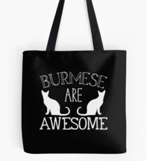 Burmese are awesome Tote Bag