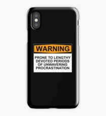 WARNING: PRONE TO LENGHTY DEVOTED PERIODS OF UNWAVERING PROCRASTINATION iPhone Case/Skin