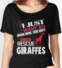 I Just Want To Drink Wine, Take Naps & Rescue My Giraffe T-Shirt Women's Relaxed Fit T-Shirt
