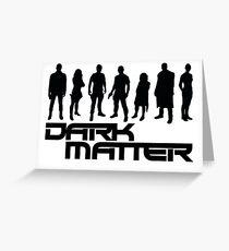 dark matter - black Greeting Card
