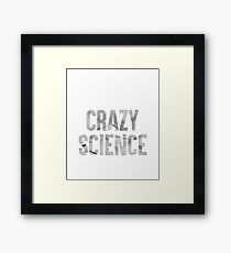 Quote I Just Want To Make Crazy Science With You t-shirt Framed Print