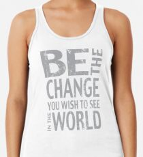 Be the Change Ghandi Quote Women's Tank Top