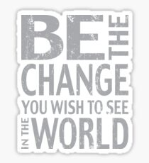 Be the Change Ghandi Quote Sticker