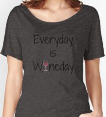 Everyday is Wineday with Wine Glass Women's Relaxed Fit T-Shirt