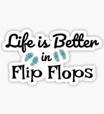 Das Leben ist besser in Flip-Flops Sticker