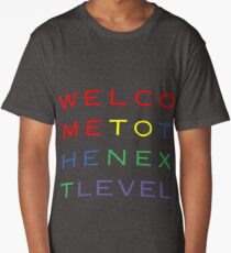 Welcome To The Next Level Long T-Shirt
