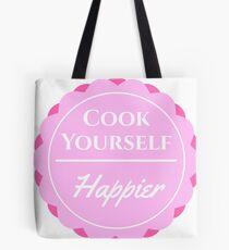 Cook Yourself Happier Tote Bag