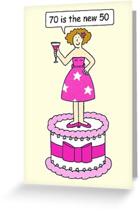 Female 70th Birthday Humor 70 Is The New 50 By KateTaylor