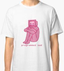 Programmed Sad - Pink Classic T-Shirt