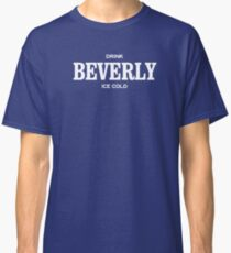 Drink Beverly Classic T-Shirt