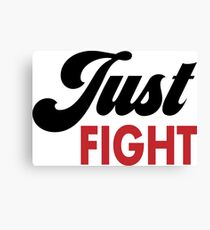 Just fight Canvas Print