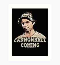 Cannonball coming Art Print