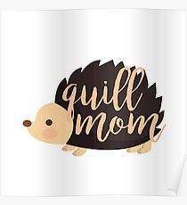 Quill Mom Poster