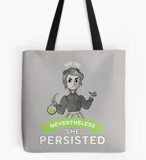 Marie Curie - Trotzdem blieb sie bestehen Tote Bag