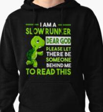 Turtle I AM SLOW RUNNER Pullover Hoodie